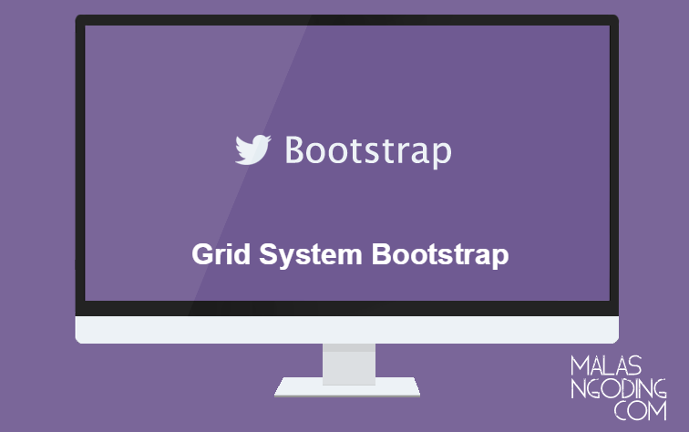 mengenal grid system bootstrap