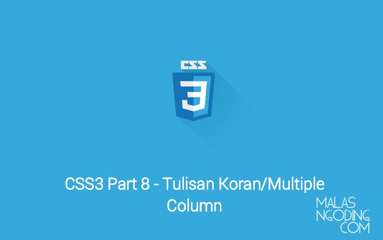 Membuat Tulisan Koran Atau Multiple Column Dengan CSS3