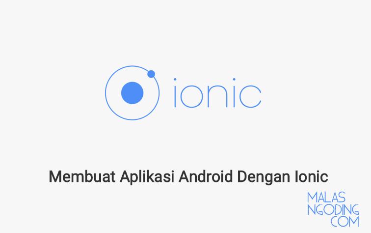 Membuat Aplikasi Android Dengan Ionic