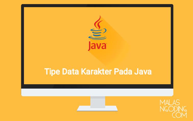 Tipe Data Karakter Pada Java
