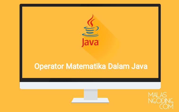 Operator Matematika Dalam Java