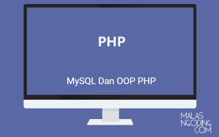 Membuat Koneksi Database PHP MySQL Dengan Teknik OOP