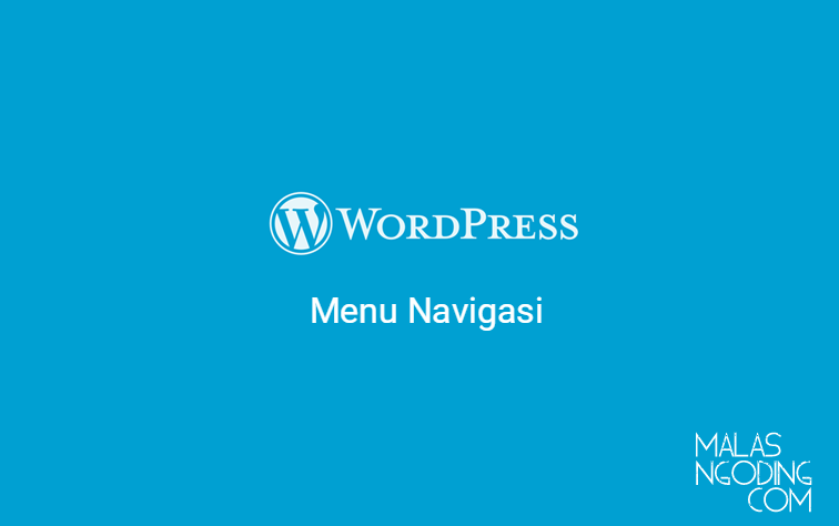 Belajar wordpress part 5 Mengatur menu navigasi wordpress