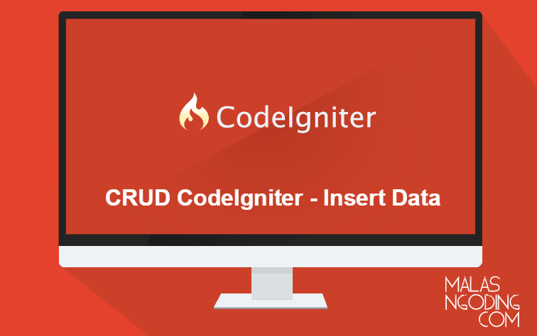 Membuat CRUD Dengan CodeIgniter input data ke database