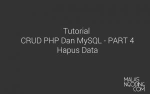 membuat crud dengan php dan mysql hapus data
