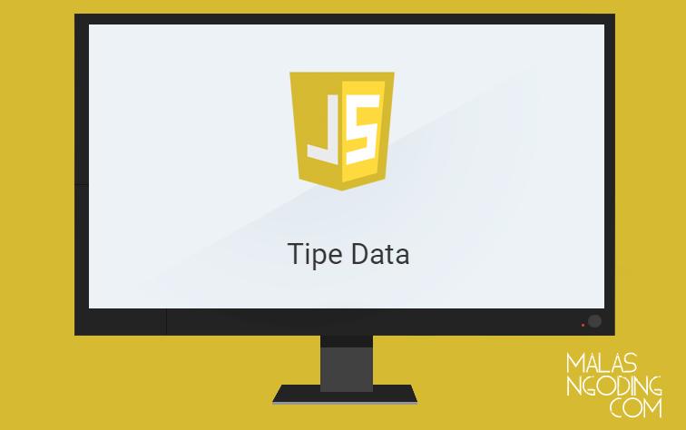 Belajar Javascript Part 5 Mengenal Tipe Data Pada Javascript