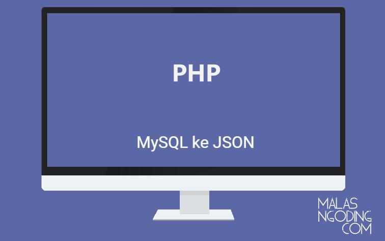 konversi mysql ke json menggunakan php