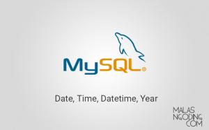 Tutorial MySQL Part 8 Tipe Data Date atau Tanggal MySQL
