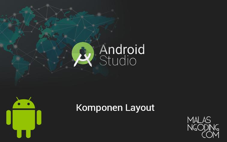 Komponen layout pada android studio