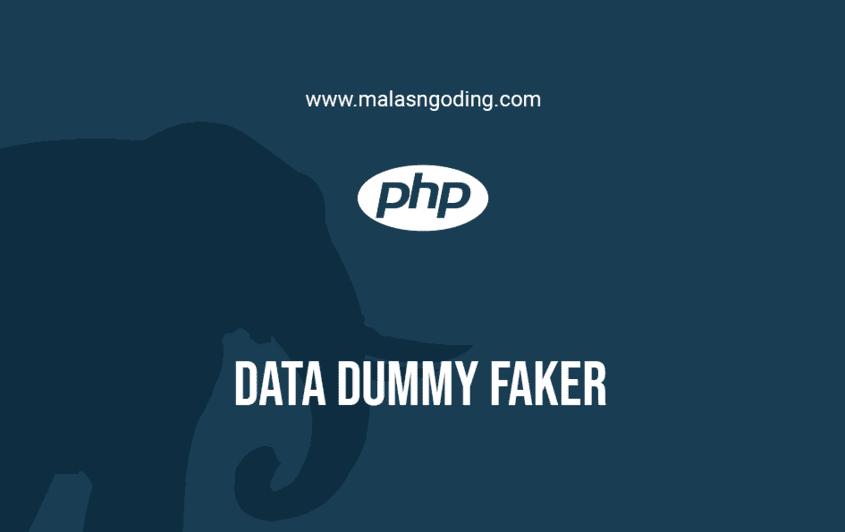 Membuat Data Dummy Dengan Faker PHP
